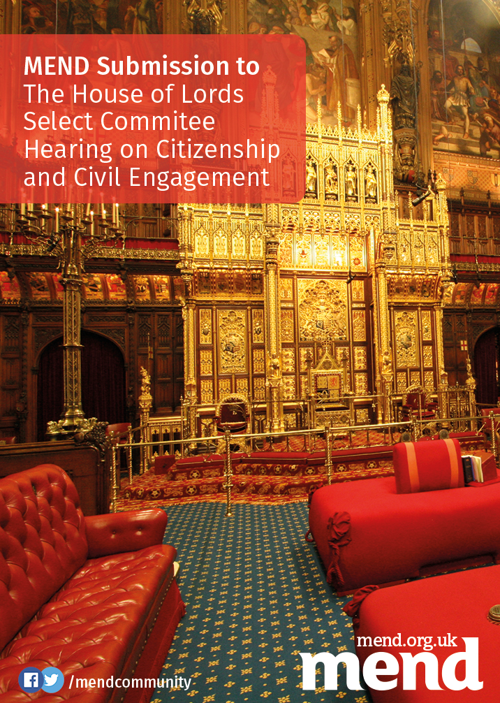 MEND Submission to the House of Lords Select Committee Hearing on Citizenship and Civil Engagement