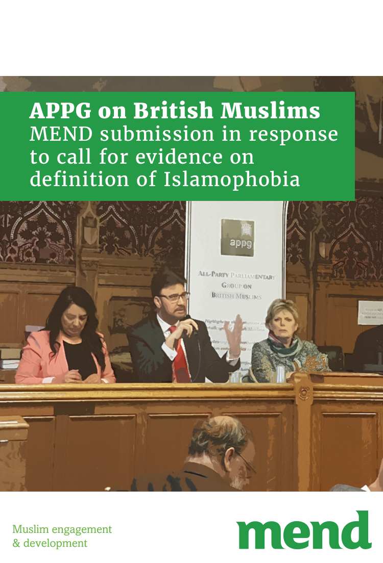 APPG on British Muslims – MEND submission in response to call for evidence on definition of Islamophobia