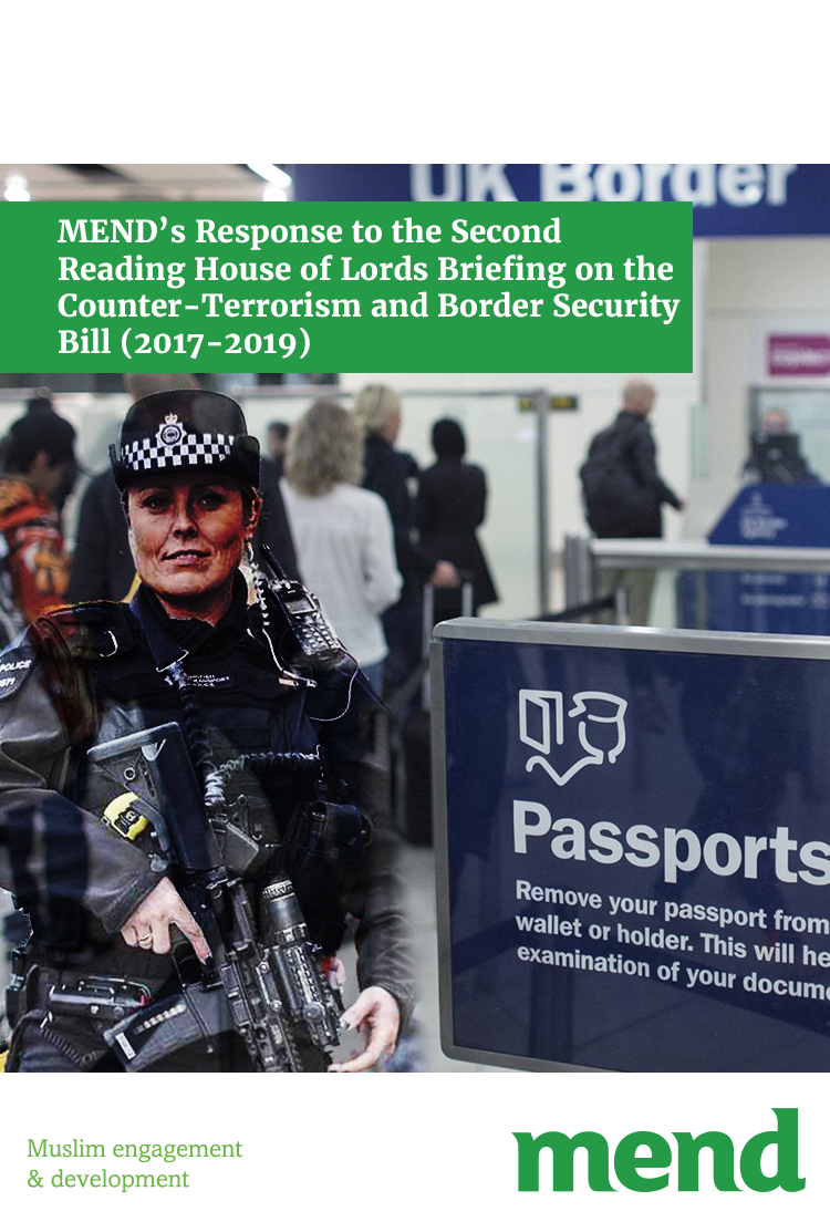 MEND Response to the Second Reading House of Lords Briefing on the Counter-Terrorism and Border Security Bill (2017-2019)