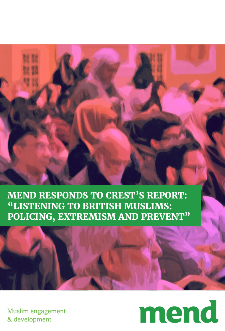 MEND responds to Crest's report: Listening to British Muslims: policing, extremism and Prevent