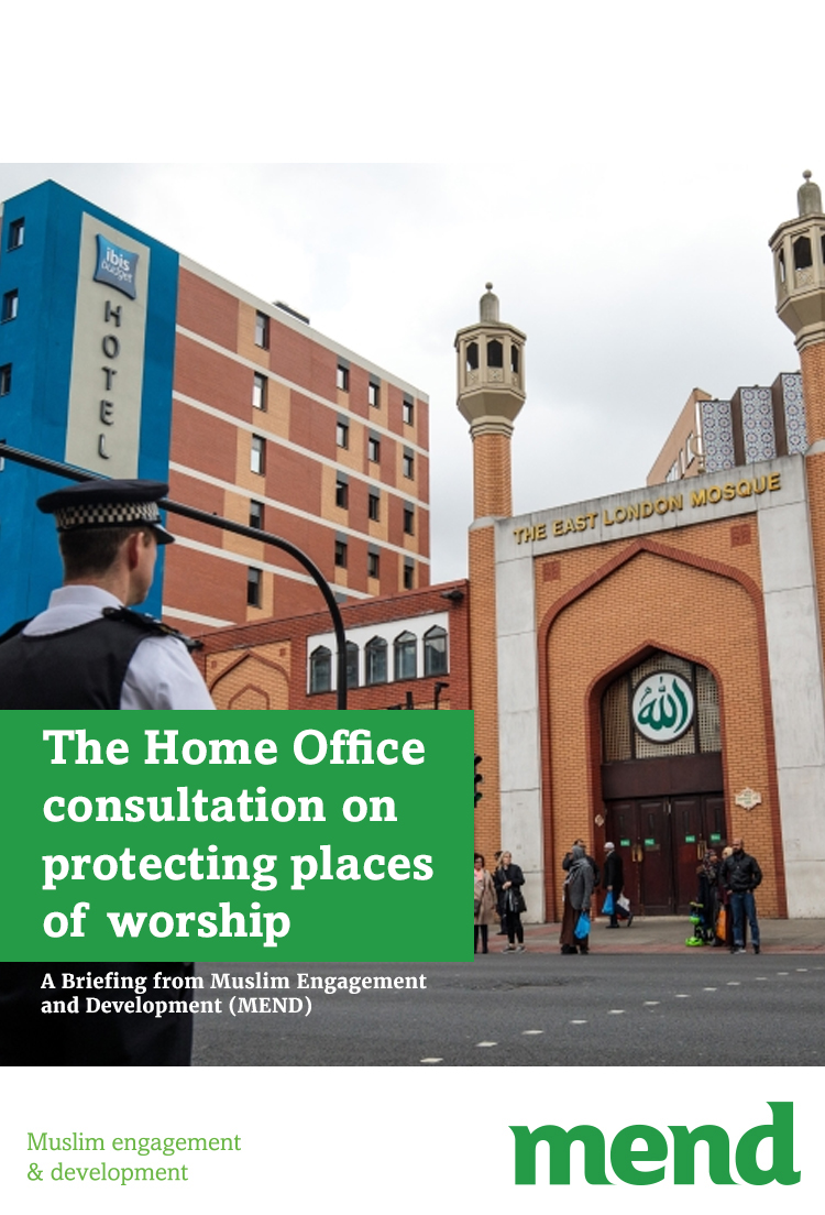 MEND Briefing – The Home Office consultation on protecting places of worship